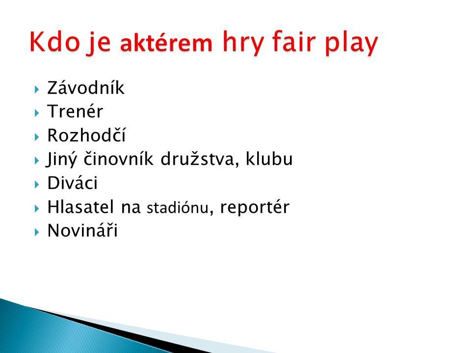 Kdo je aktérem hry fair play