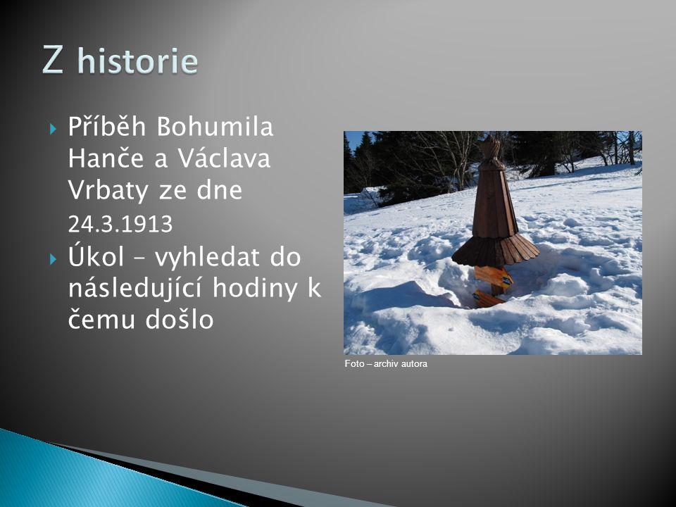 Z historie Příběh Bohumila Hanče a Václava Vrbaty ze dne 24.3.1913