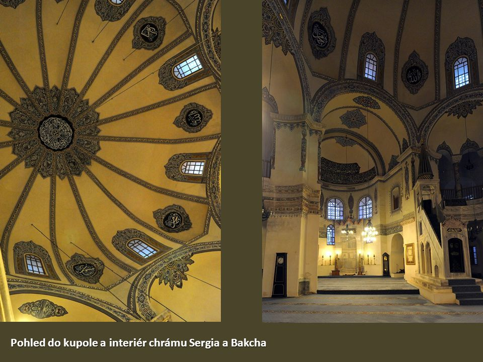 Pohled do kupole a interiér chrámu Sergia a Bakcha