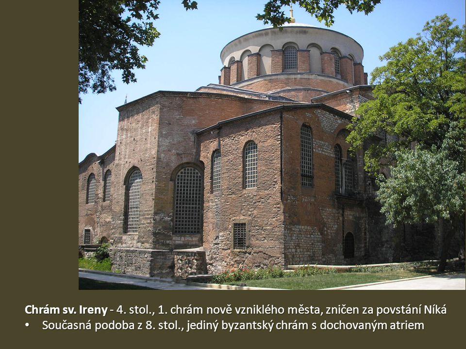 Chrám sv. Ireny - 4. stol., 1. chrám nově vzniklého města, zničen za povstání Níká