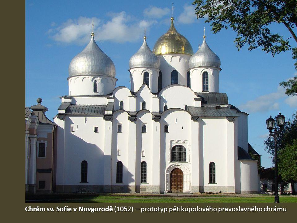 Chrám sv. Sofie v Novgorodě (1052) – prototyp pětikupolového pravoslavného chrámu