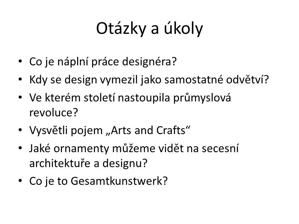 Otázky a úkoly Co je náplní práce designéra