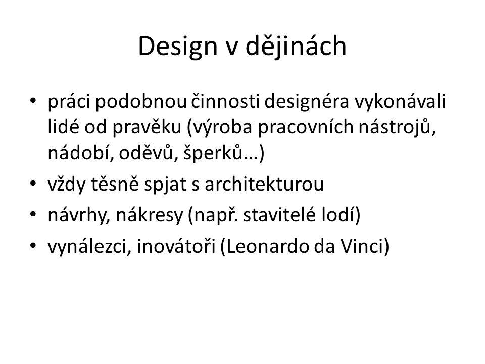 Design v dějinách práci podobnou činnosti designéra vykonávali lidé od pravěku (výroba pracovních nástrojů, nádobí, oděvů, šperků…)