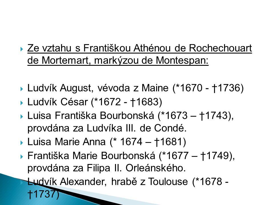 Ze vztahu s Františkou Athénou de Rochechouart de Mortemart, markýzou de Montespan:
