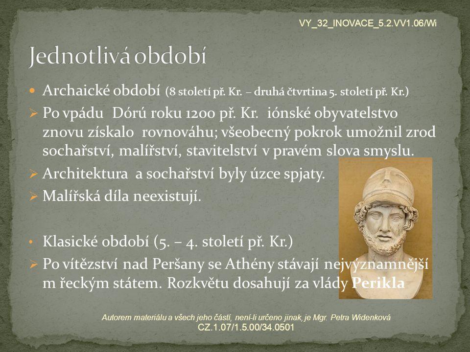 VY_32_INOVACE_5.2.VV1.06/Wi Jednotlivá období. Archaické období (8 století př. Kr. – druhá čtvrtina 5. století př. Kr.)