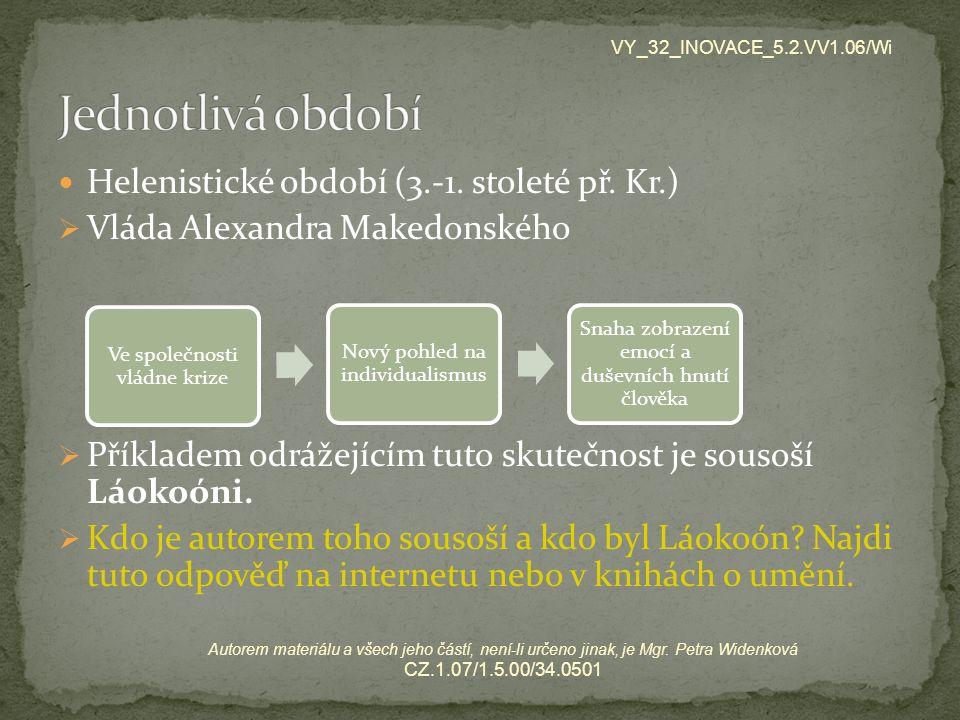 Jednotlivá období Helenistické období (3.-1. stoleté př. Kr.)