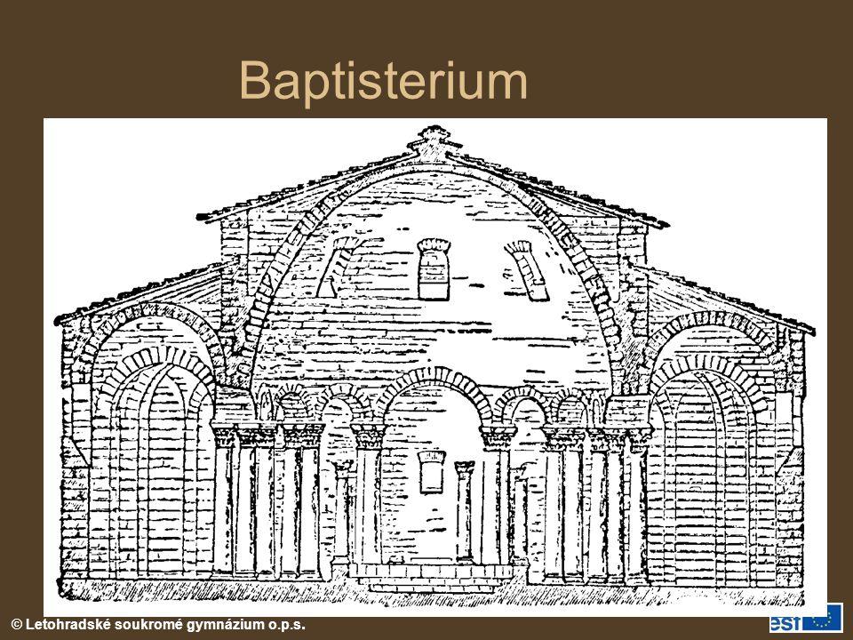 Baptisterium Baptisterium = křtitelnice