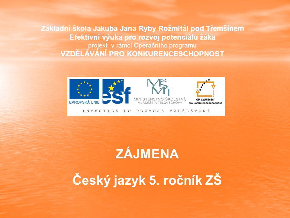 ZÁJMENA Český jazyk 5. ročník ZŠ