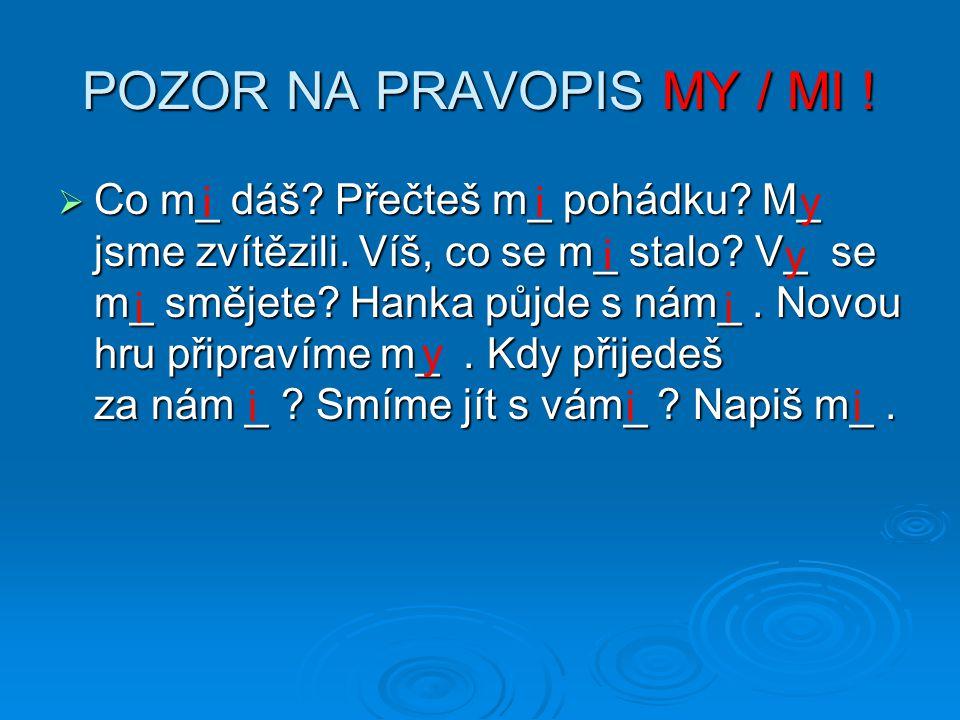 POZOR NA PRAVOPIS MY / MI !