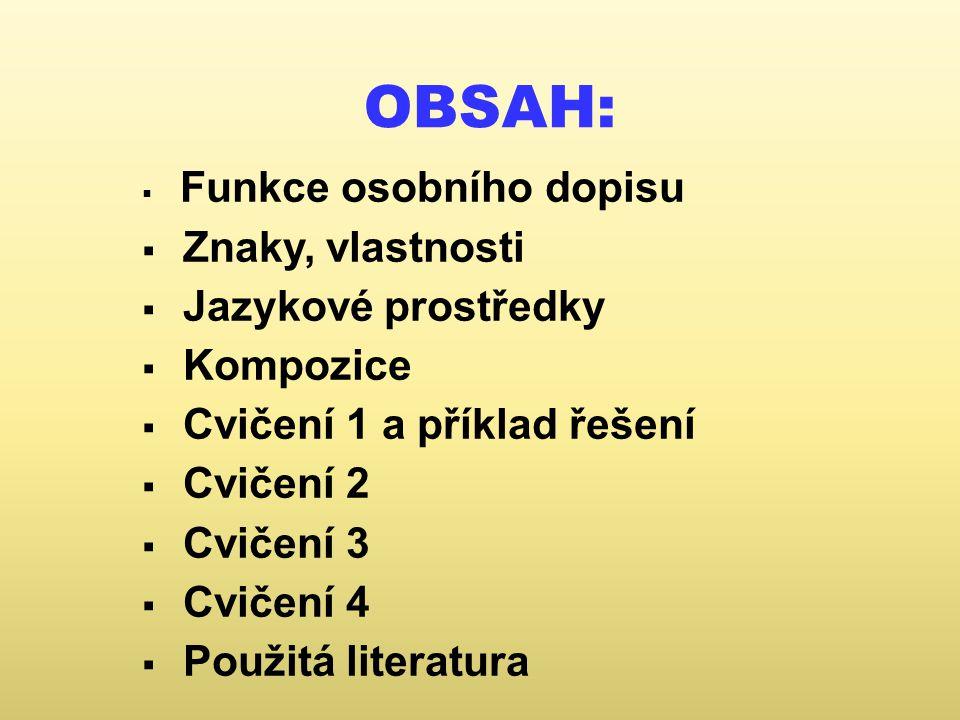 OBSAH: Znaky, vlastnosti Jazykové prostředky Kompozice