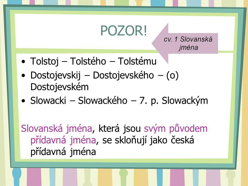 POZOR! Tolstoj – Tolstého – Tolstému