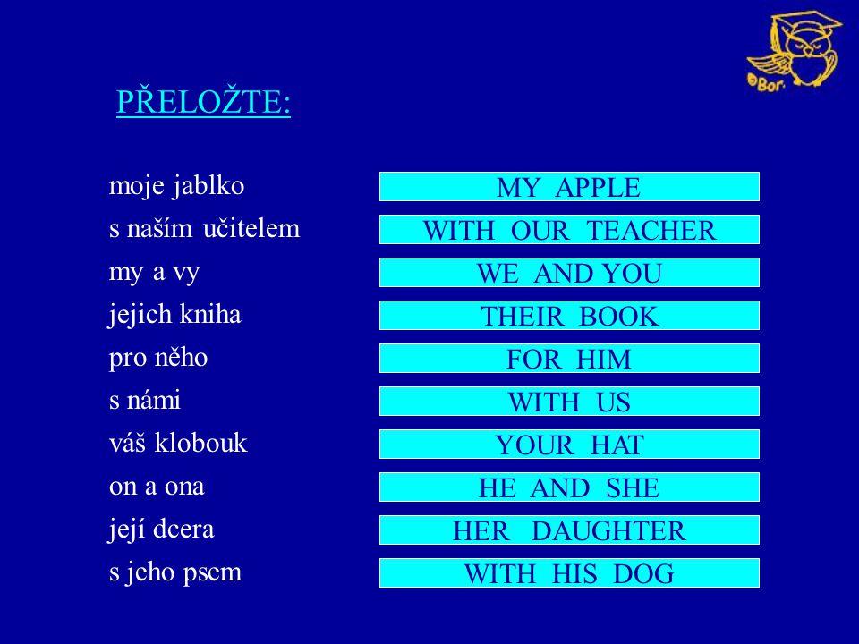 PŘELOŽTE: moje jablko MY APPLE s naším učitelem my a vy