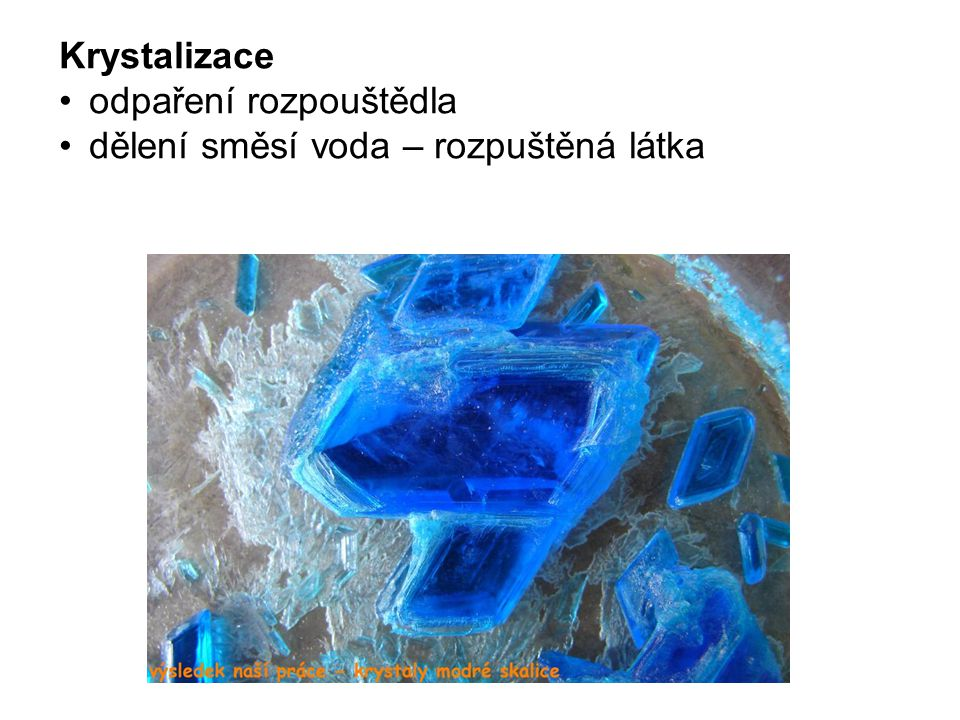Krystalizace odpaření rozpouštědla dělení směsí voda – rozpuštěná látka