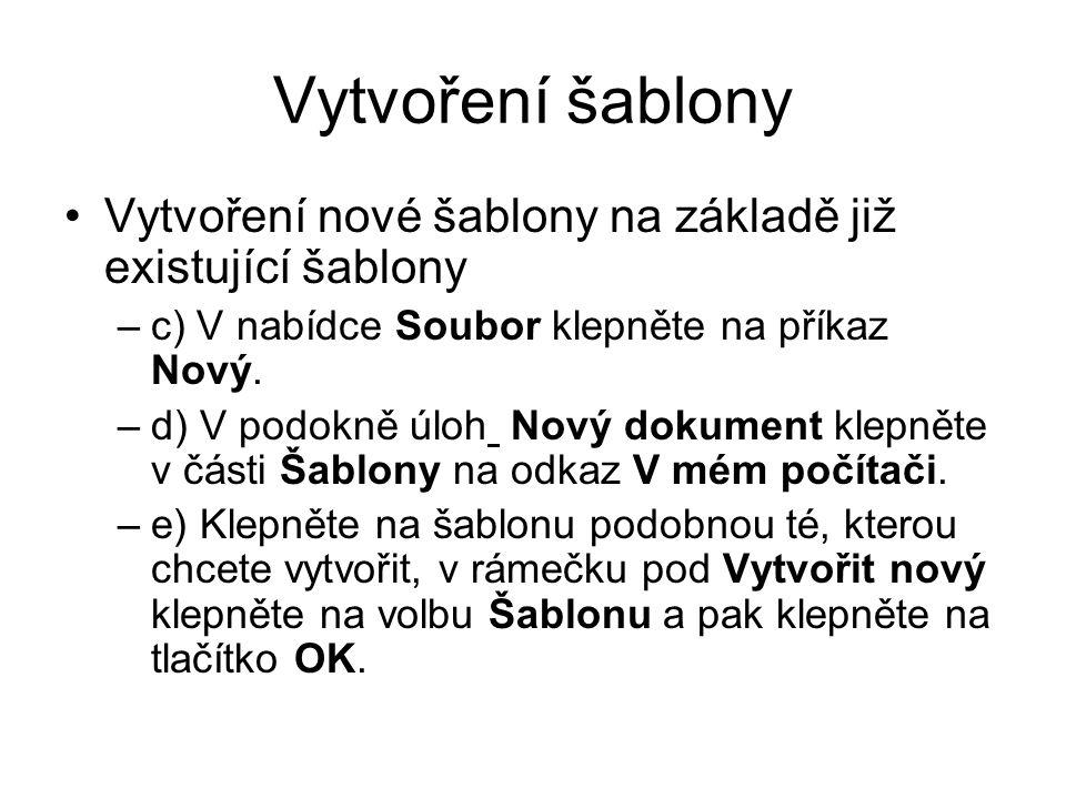 Vytvoření šablony Vytvoření nové šablony na základě již existující šablony. c) V nabídce Soubor klepněte na příkaz Nový.