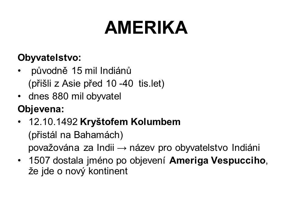AMERIKA Obyvatelstvo: původně 15 mil Indiánů