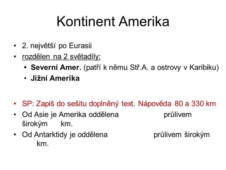 Kontinent Amerika 2. největší po Eurasii rozdělen na 2 světadíly: