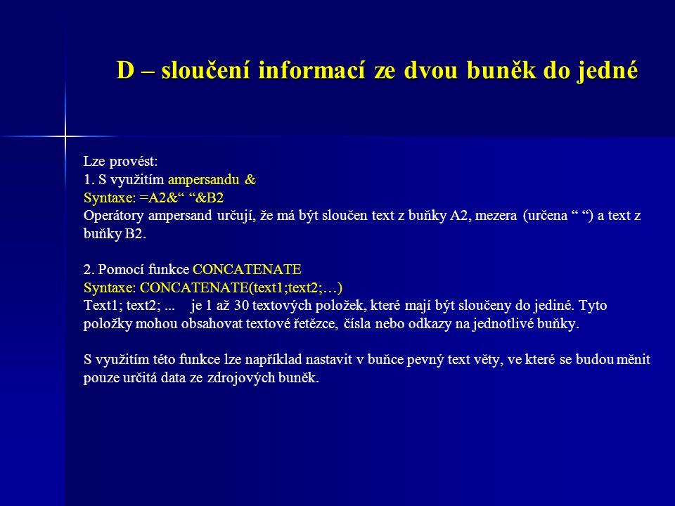 D – sloučení informací ze dvou buněk do jedné