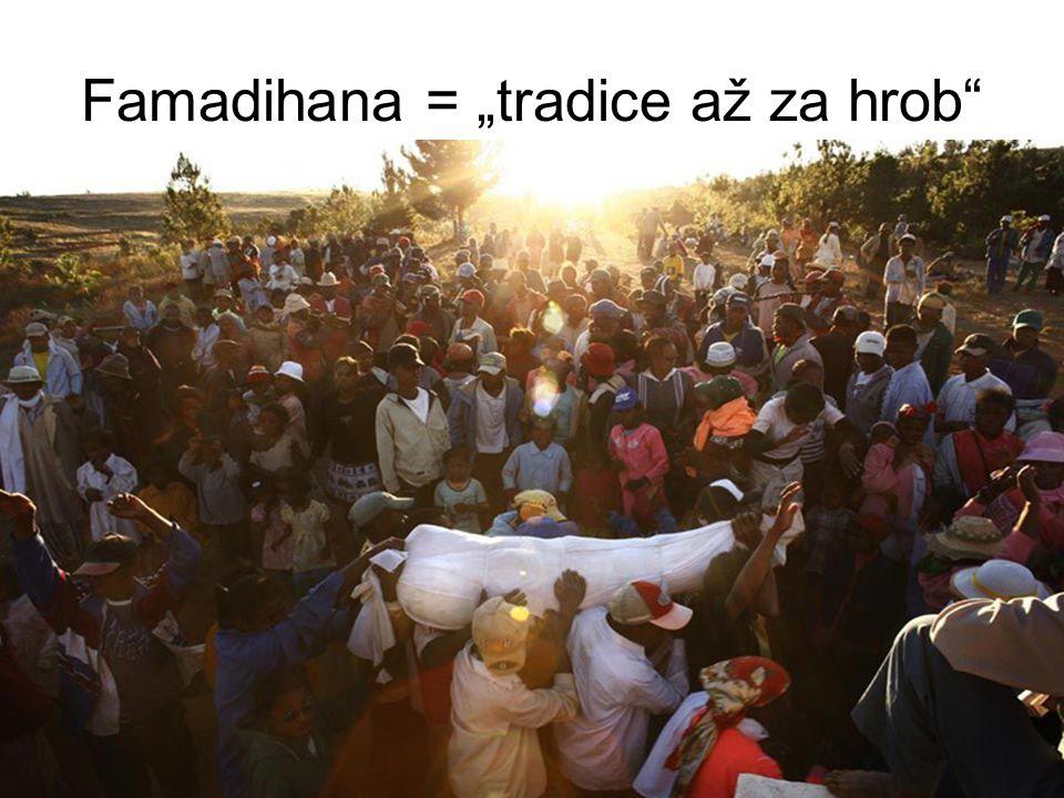 "Famadihana = ""tradice až za hrob"