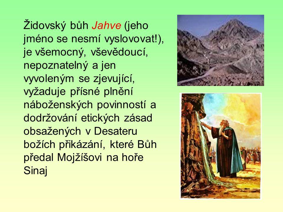 Židovský bůh Jahve (jeho jméno se nesmí vyslovovat