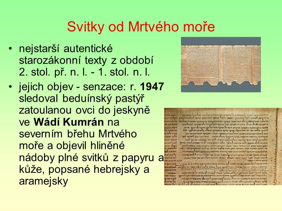Svitky od Mrtvého moře nejstarší autentické starozákonní texty z období 2. stol. př. n. l. - 1. stol. n. l.