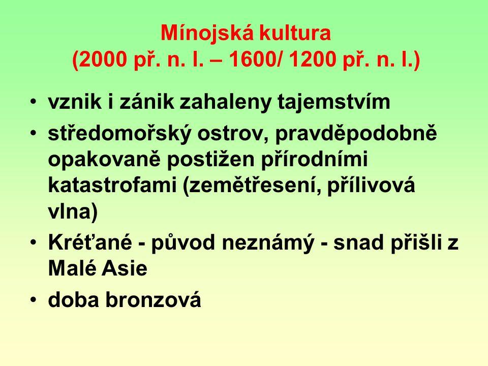 Mínojská kultura (2000 př. n. l. – 1600/ 1200 př. n. l.)
