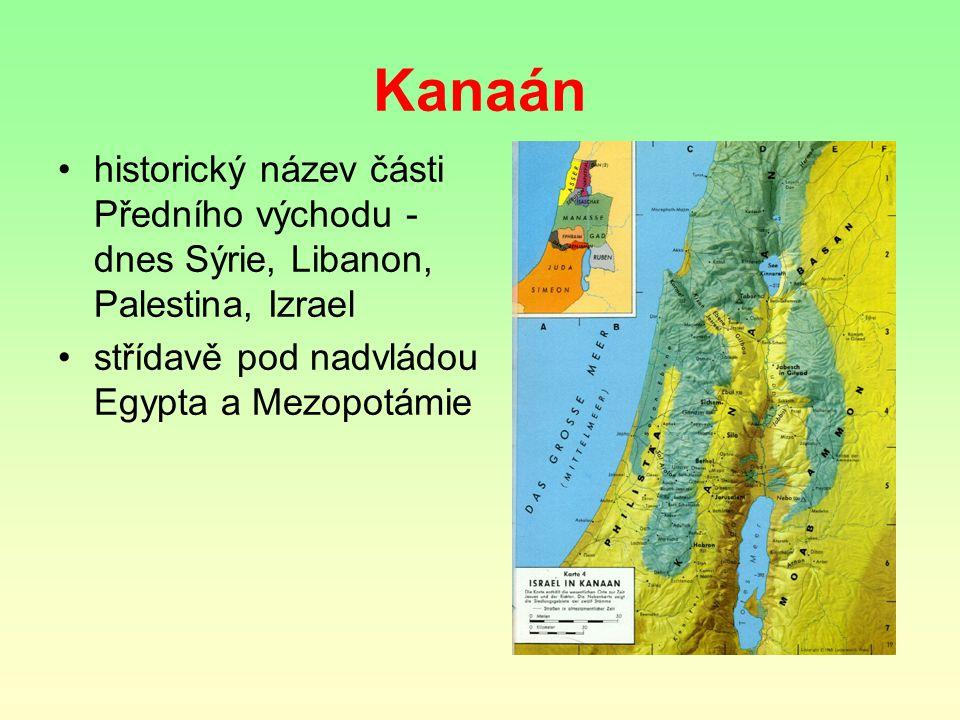 Kanaán historický název části Předního východu - dnes Sýrie, Libanon, Palestina, Izrael.