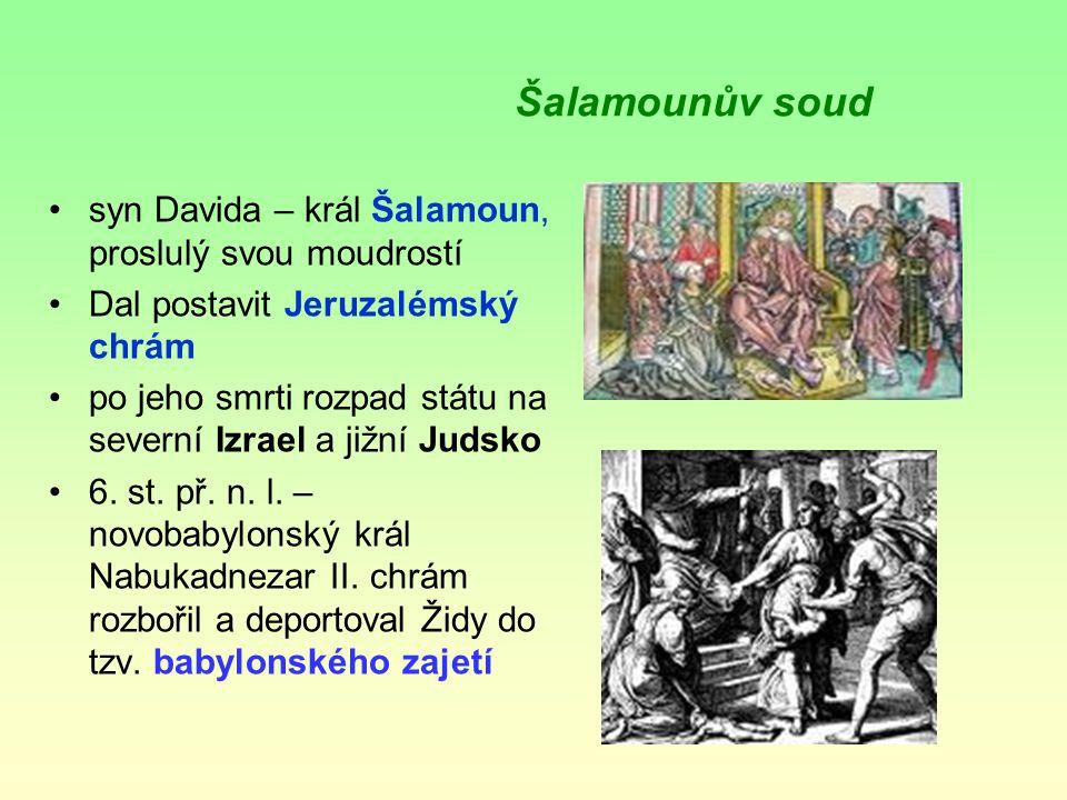 Šalamounův soud syn Davida – král Šalamoun, proslulý svou moudrostí
