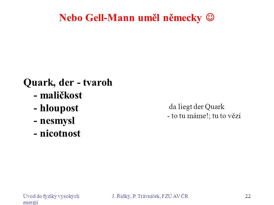 Nebo Gell-Mann uměl německy 