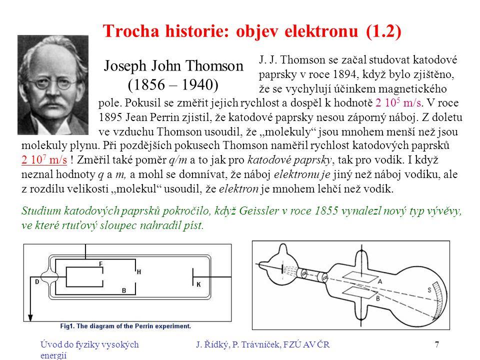 Trocha historie: objev elektronu (1.2)