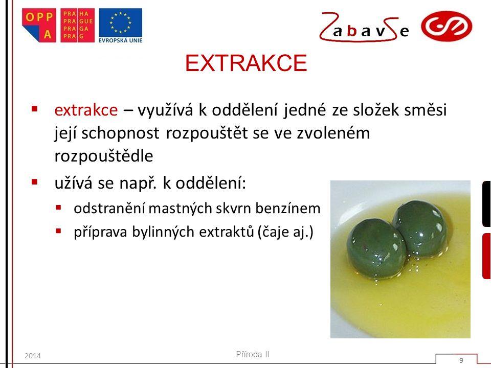EXTRAKCE extrakce – využívá k oddělení jedné ze složek směsi její schopnost rozpouštět se ve zvoleném rozpouštědle.