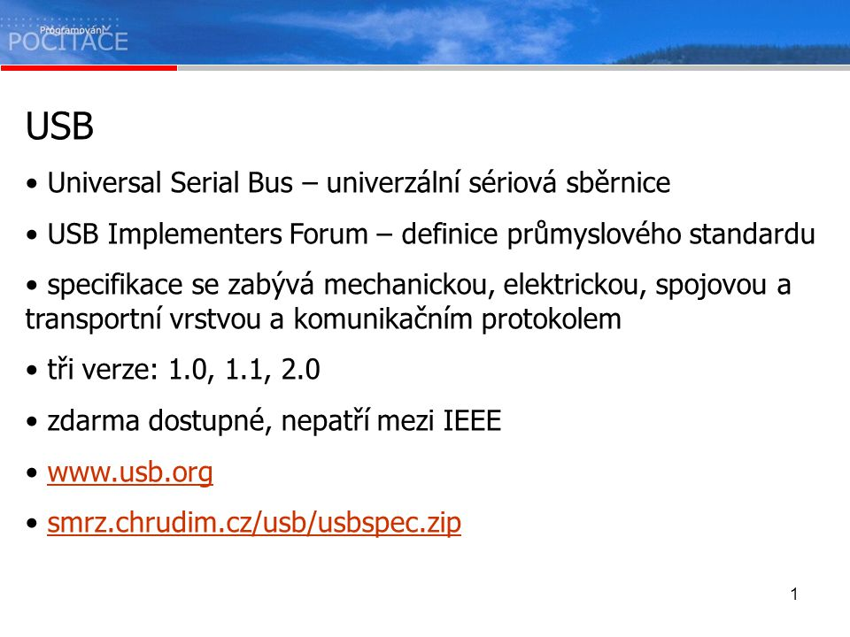 USB Universal Serial Bus – univerzální sériová sběrnice