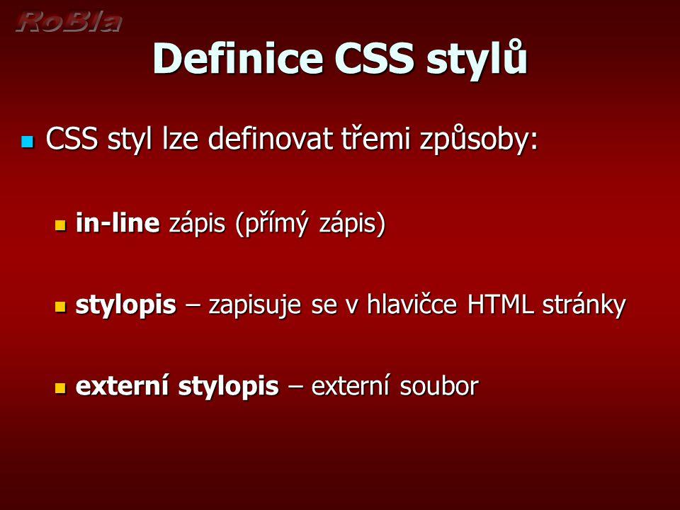 Definice CSS stylů CSS styl lze definovat třemi způsoby: