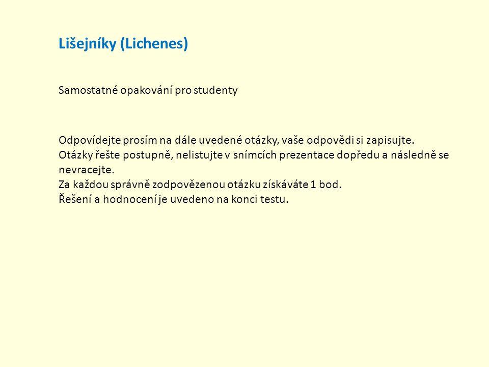 Lišejníky (Lichenes) Samostatné opakování pro studenty