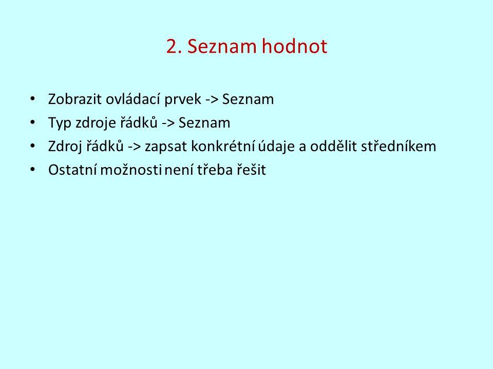 2. Seznam hodnot Zobrazit ovládací prvek -> Seznam