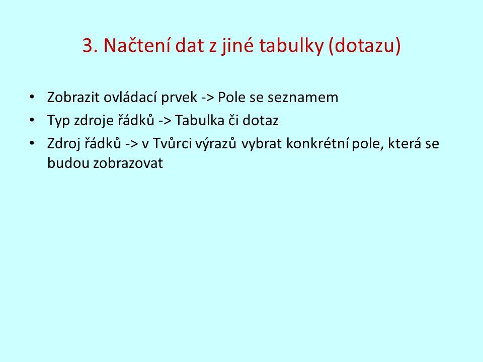 3. Načtení dat z jiné tabulky (dotazu)