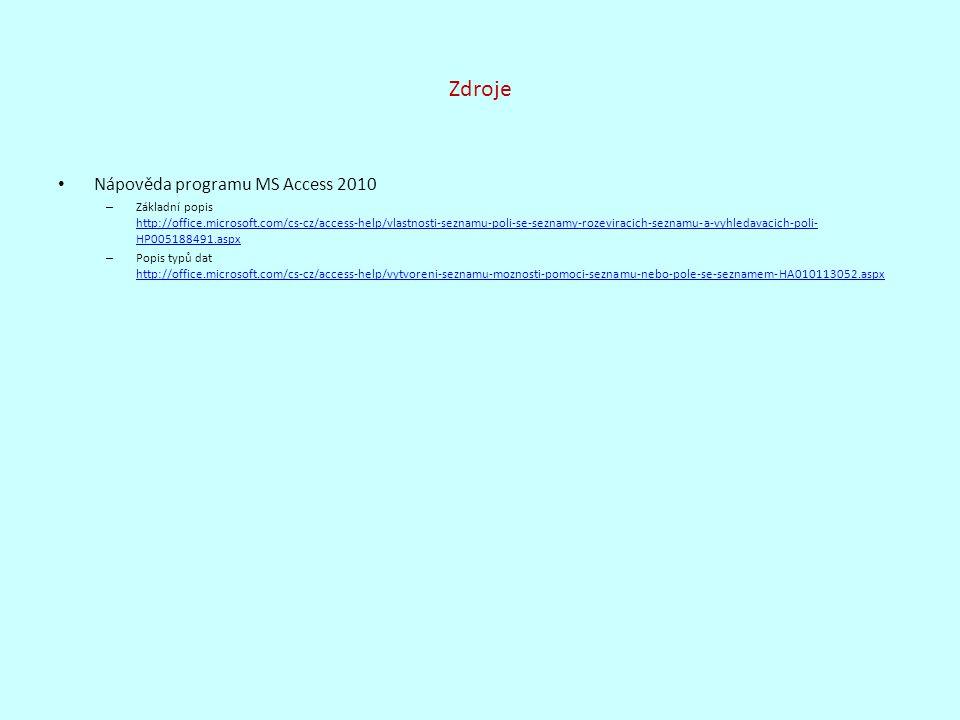 Zdroje Nápověda programu MS Access 2010