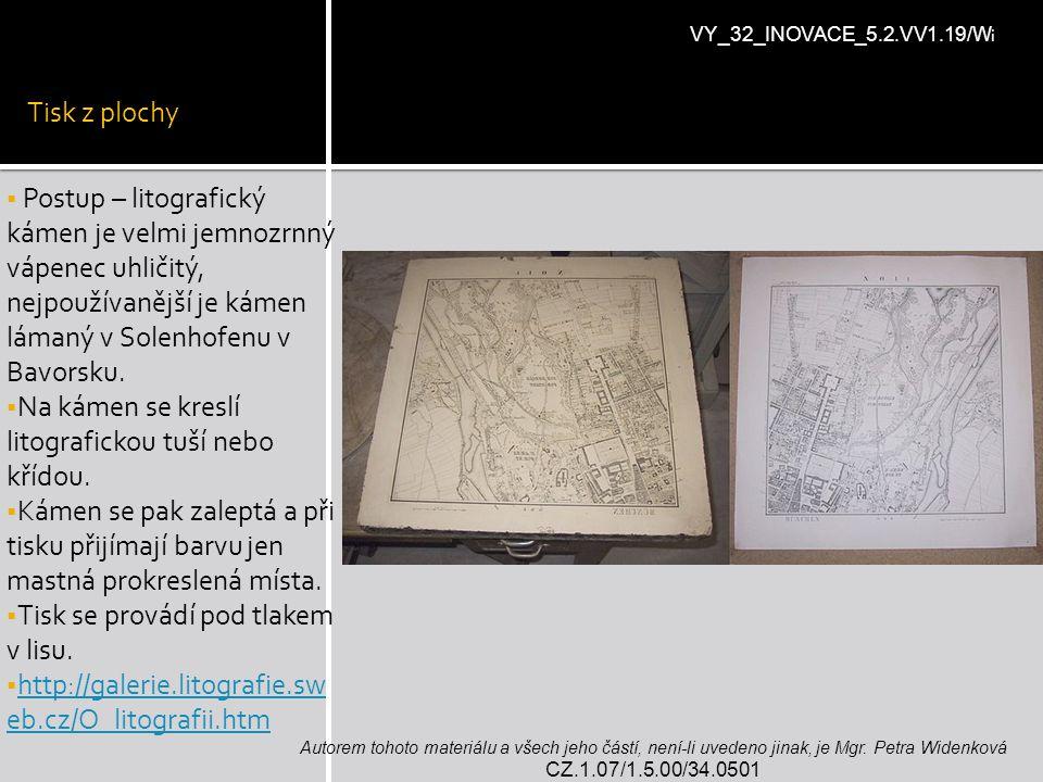 Na kámen se kreslí litografickou tuší nebo křídou.