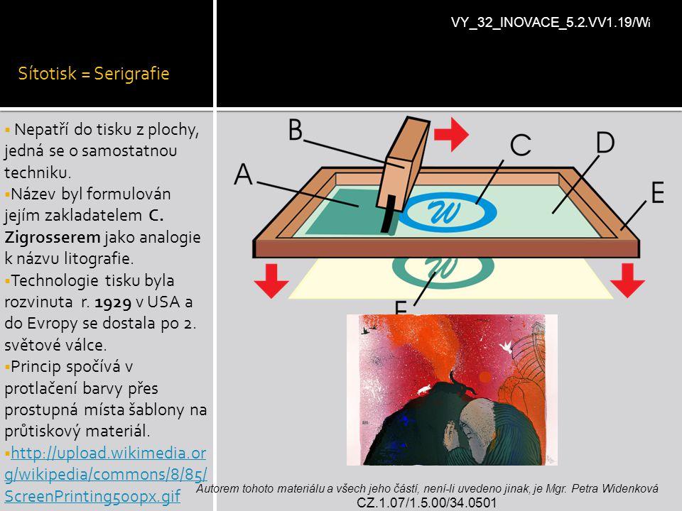 Sítotisk = Serigrafie VY_32_INOVACE_5.2.VV1.19/Wi. Nepatří do tisku z plochy, jedná se o samostatnou techniku.