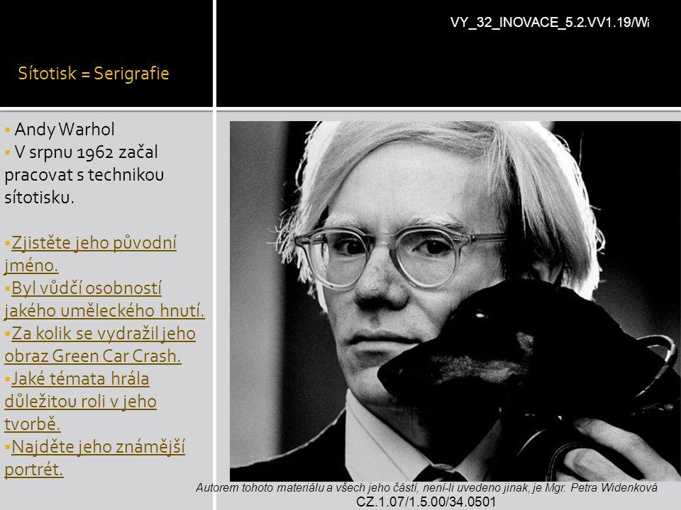 V srpnu 1962 začal pracovat s technikou sítotisku.