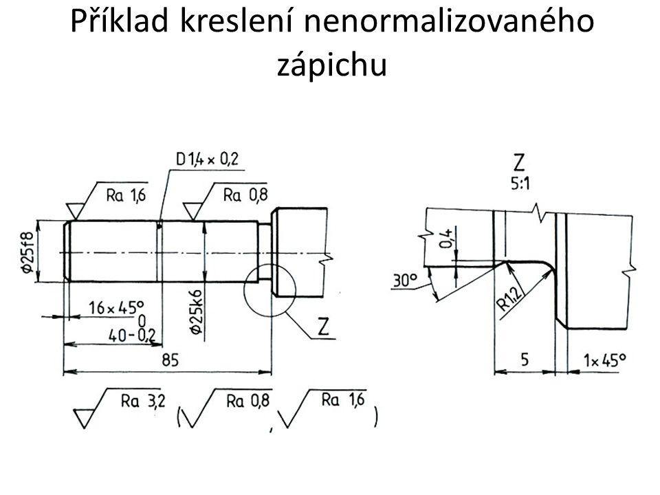 Příklad kreslení nenormalizovaného zápichu