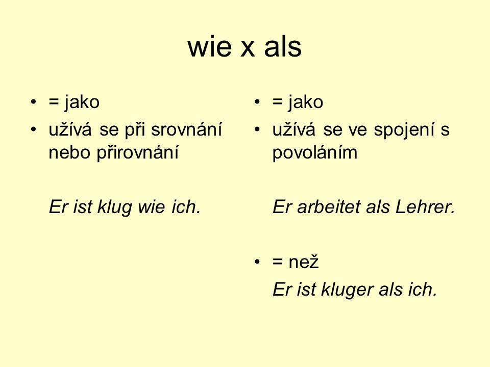 wie x als = jako užívá se při srovnání nebo přirovnání