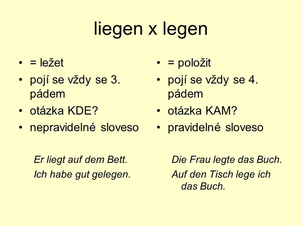 liegen x legen = ležet pojí se vždy se 3. pádem otázka KDE