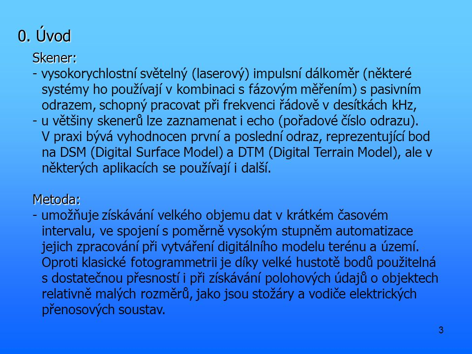 0. Úvod Skener: