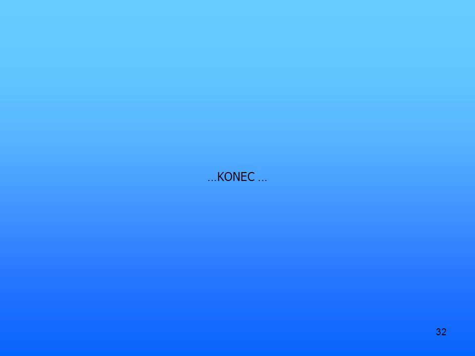 …KONEC …