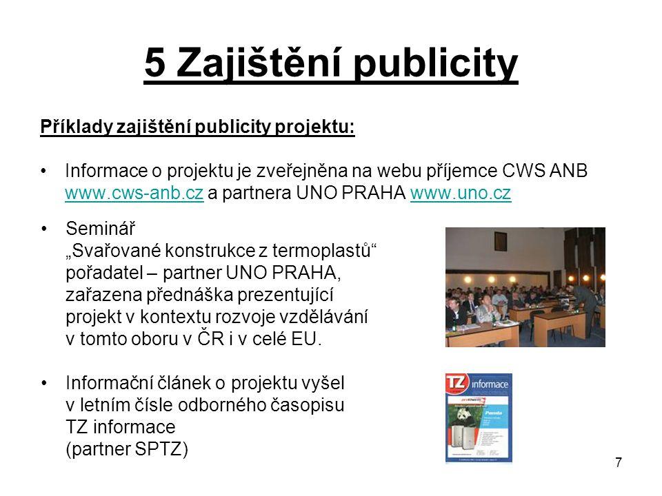 5 Zajištění publicity Příklady zajištění publicity projektu: