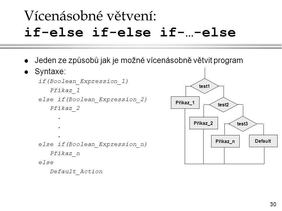 Vícenásobné větvení: if-else if-else if-…-else