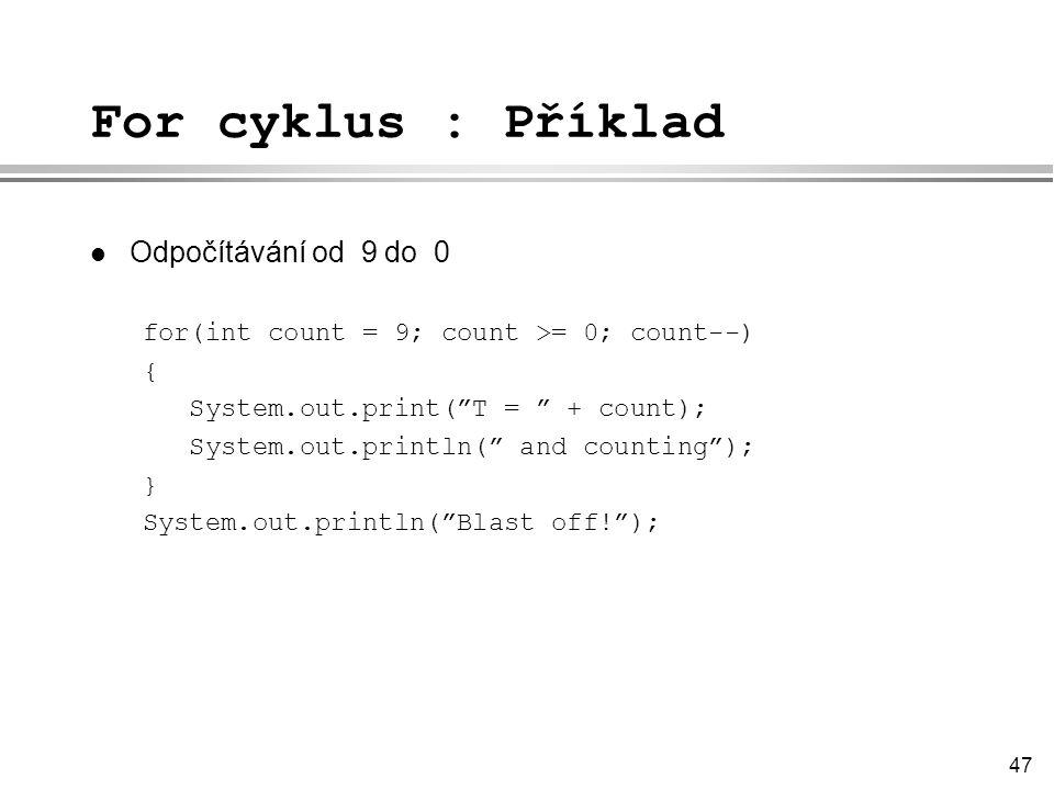 For cyklus : Příklad Odpočítávání od 9 do 0