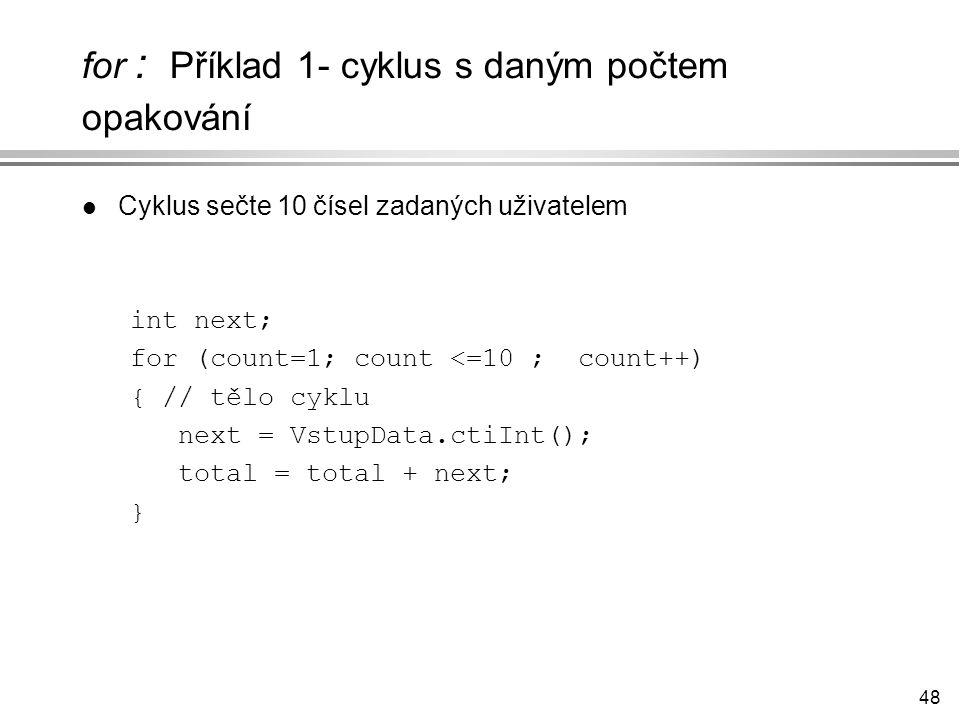 for : Příklad 1- cyklus s daným počtem opakování