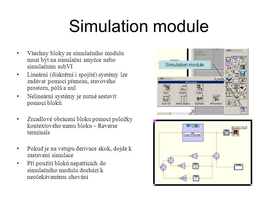 Simulation module Všechny bloky ze simulačního modulu musí být na simulační smyčce nebo simulačním subVI.