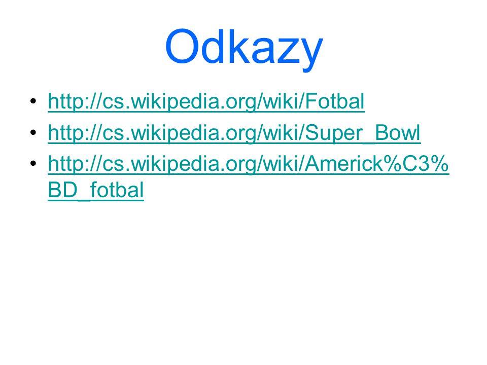 Odkazy http://cs.wikipedia.org/wiki/Fotbal